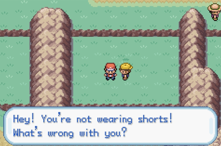 Hey youre not wearing shorts whats wrong with you